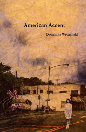 American Accent  by Dominika Wrozynski