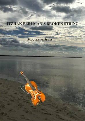 Itzhak Perlman's Broken String by Jacqueline Jules