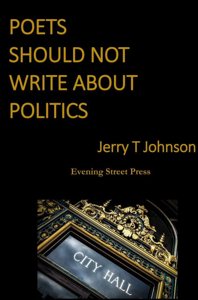 Poets Should NOT Write About Politics by Jerry T Johnson